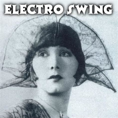 electro swing playlist electro swing best electroswing of all time spotify playlist