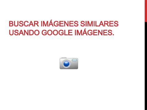 buscar imagenes en google buscar im 225 genes similares en google