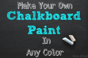 make your own chalkboard paint in any color mom 4 real