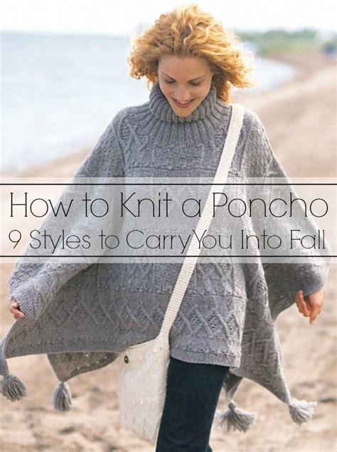 how to knit a poncho how to knit a poncho 9 styles to carry you into fall