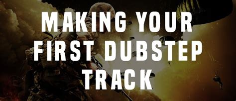 how to make a dubstep how to make dubstep the ultimate guide
