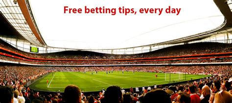 the best betting tips free betting tips predictions from pro tipsters