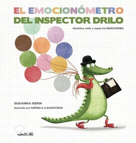 libro el emocionmetro del inspector el emocion 243 metro del inspector drilo un libro para reconocer y regular las emociones paperblog