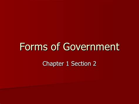 chapter 2 section 2 chapter 1 section 2 forms of government