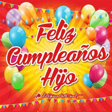 imagenes q digan feliz cumpleaños kevin im 225 genes con frases de cumplea 241 os para un hijo ver en http