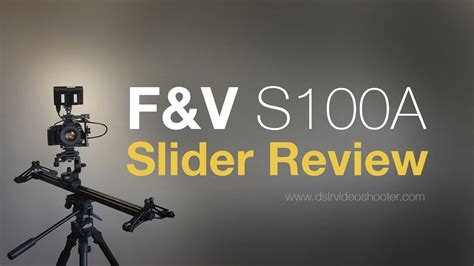 Jc02 Fv Dslr Rig Support f v slider review