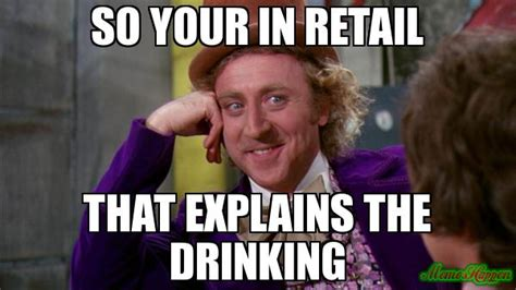 Retail Memes - owning a small business vs retail memes in and out