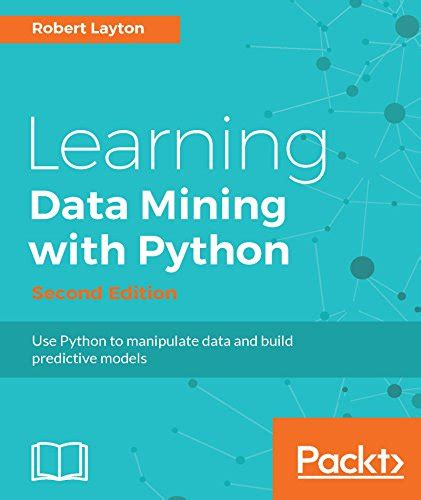 introduction to data mining 2nd edition what s new in computer science books learning data mining with python 2nd edition pdf