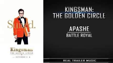 song kingsman kingsman 2 the golden circle trailer 2 apashe