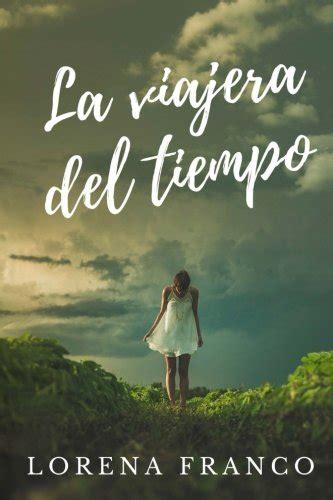 libro la viajera del tiempo las lecturas de fransy charlando con lorena franco versus amazon 2016