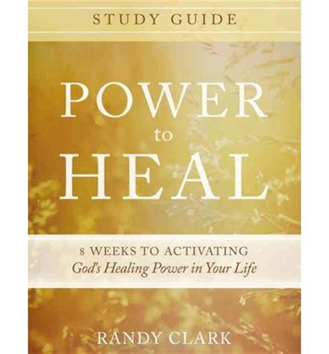 Power To Heal power to heal study guide randy clark 9780768407341