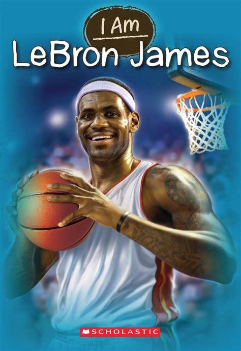 lebron james biography amazon i am lebron james by grace norwich scholastic