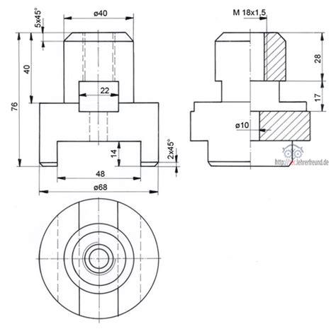 Technische Zeichnung Ansichten by Zeichen 252 Bung Bauteile In Drei Ansichten 2 Tec