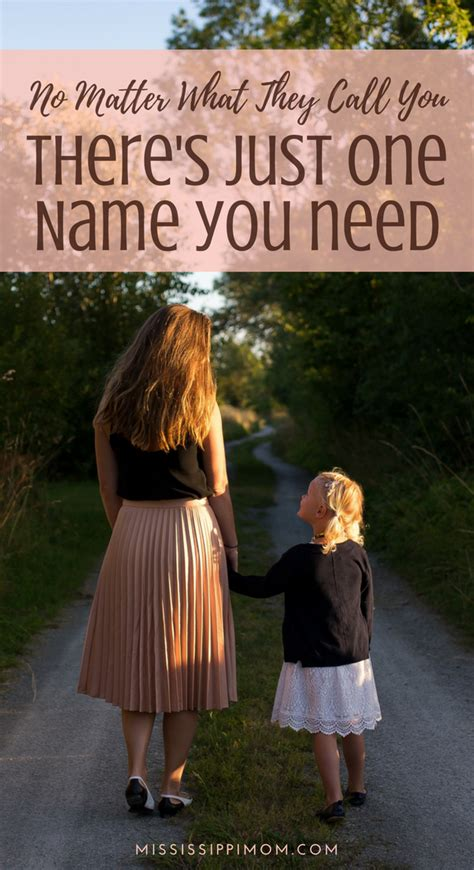 How To Find On With Only Name No Matter What They Call You There S Just One Name You Need Mississippimom