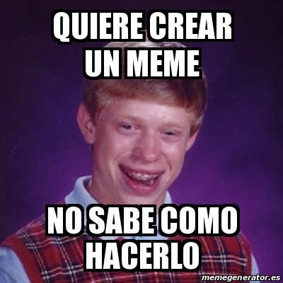 Como Crear Un Meme - meme bad luck brian quiere crear un meme no sabe como