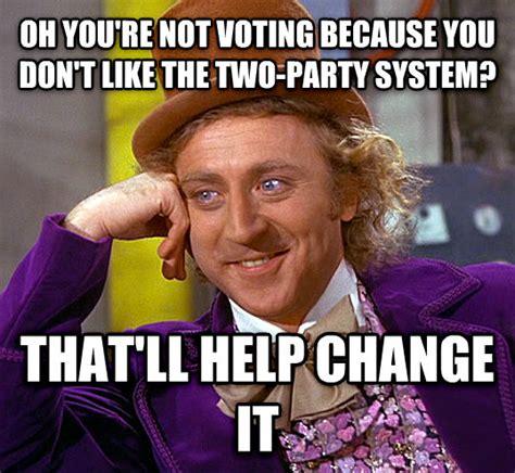 Voting Meme - livememe com condescending wonka