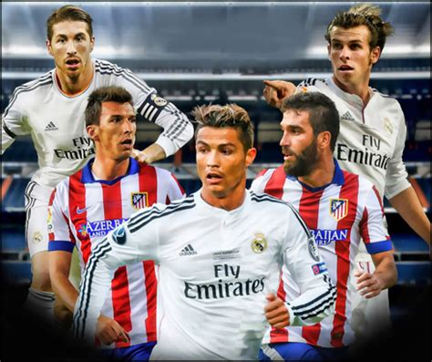 real madrid atletico de madrid 2015 atletico madrid vs real madrid match preview