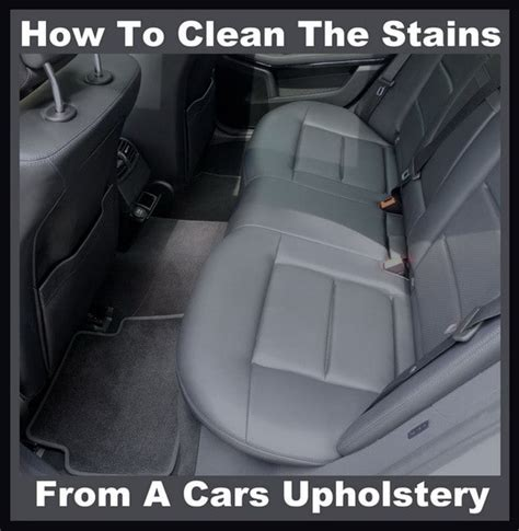 how to clean upholstery in a car how to clean the stains from a cars upholstery