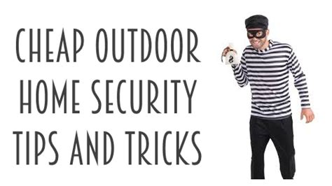 cheap outside home security tips and tricks common