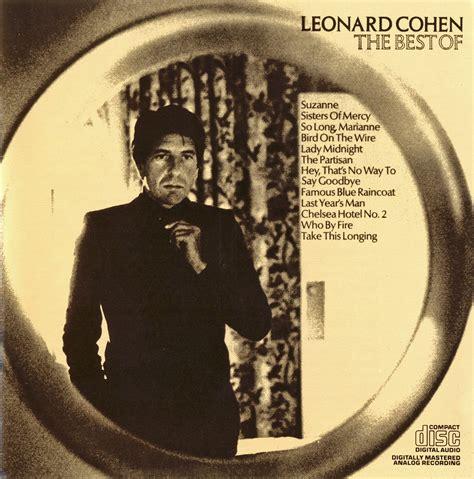leonard cohen best songs the best of leonard cohen leonard cohen listen and