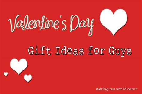 what to get for valentines day boyfriend what to get your boyfriend for valentines day 2015