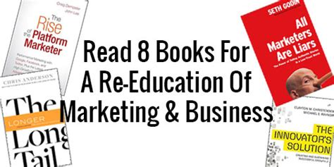Best Books To Read Before Mba by Read 8 Books For A Re Education Of Marketing And Business