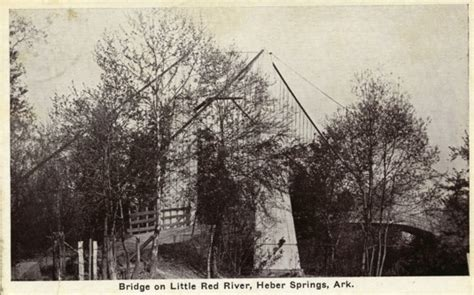 swinging bridge heber springs bridgemeister 1912 winkley swinging