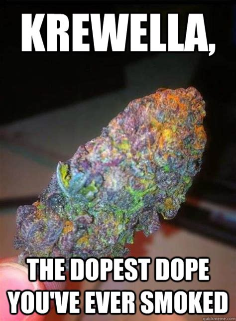 Dope Memes - krewella the dopest dope you ve ever smoked krewella