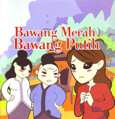 film bawang merah bawang putih bahasa indonesia lirik bawang merah bawang putih lirik lagu anak