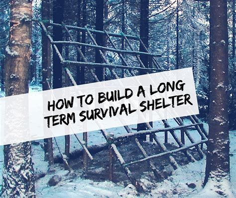 how long to build a house how to build a long term survival shelter shtf prepping homesteading central