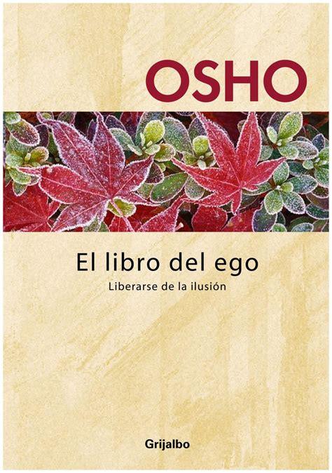 el libro del ego 8499892701 el ego como forma de autonocimiento recientemente lleg 243 a mis manos el libro del ego de