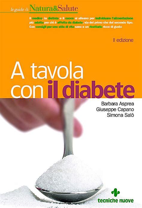 a tavola con il diabete a tavola con il diabete le guide di cucina naturale il
