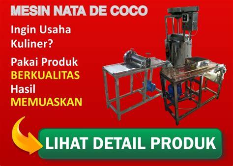 Mesin Nata De Coco cepat dan praktis ini dia cara membuat nata de coco ala rumahan distributor pusat jual