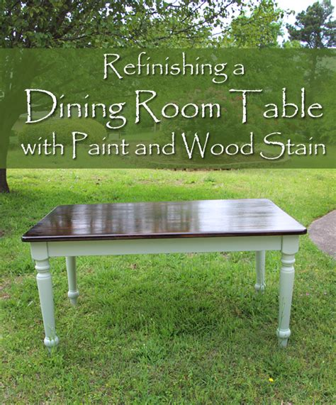 How To Stain A Dining Room Table Refinishing A Dining Room Table With Paint And Wood Stain Paintyourfurniture