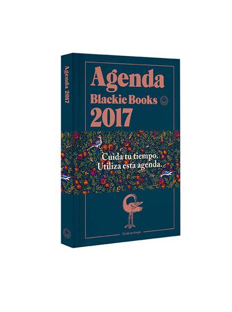 agenda blackie books 2017 8416290393 agendas para disfrutar m 225 s de 2017 yodona lifestyle