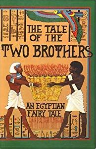 the tale of the two brothers: an egyptian fairy tale