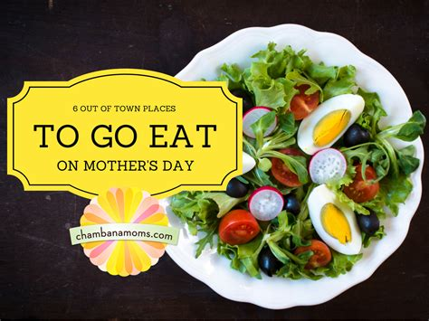 places to eat for day six out of town places to go eat on mother s day