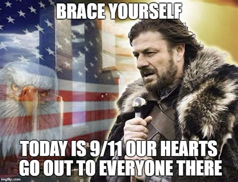 Make A Brace Yourself Meme - brace yourself 9 11 imgflip