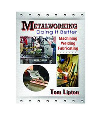 Metalworking Doing It Better 4983 Littlemachineshop Com
