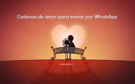 fotos de cadenas de amor cadenas de amor para whatsapp android os