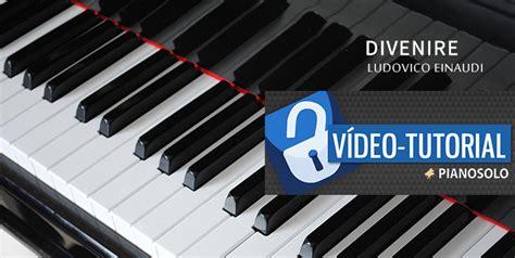 tutorial piano divenire divenire tutorial pianoforte ludovico einaudi