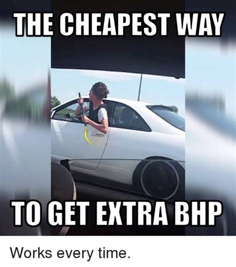 cheapest way to get a car 25 best memes about bhp bhp memes
