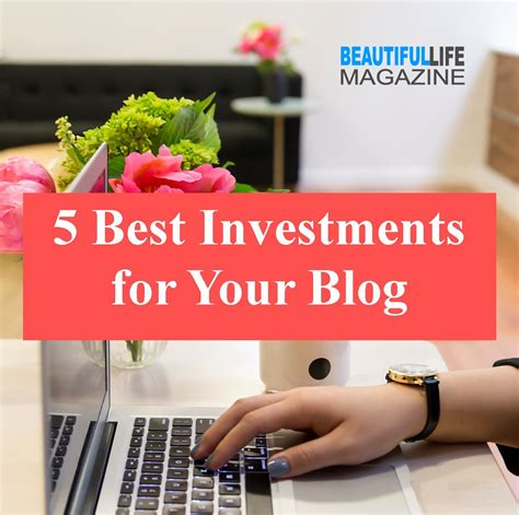 best investments 5 best investments for your beautiful magazine