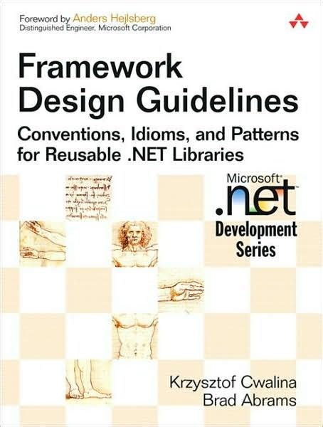 framework design guidelines krzysztof cwalina framework design guidelines conventions idioms and