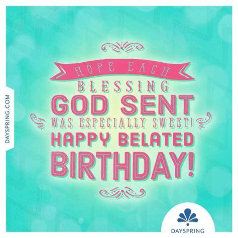 Happy Late Birthday Quotes Best 25 Happy Belated Birthday Ideas On Pinterest