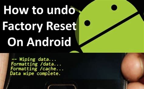 how to factory reset android how to undo a factory reset on android