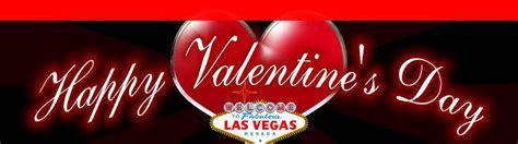 valentines day in las vegas s day in las vegas