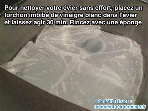 Comment Nettoyer Evier Inox by L Astuce Pour Nettoyer Votre 201 Vier Sans Effort