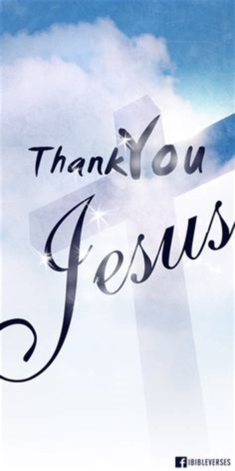 thank you jesus images 1000 images about thank you god thank you lord on