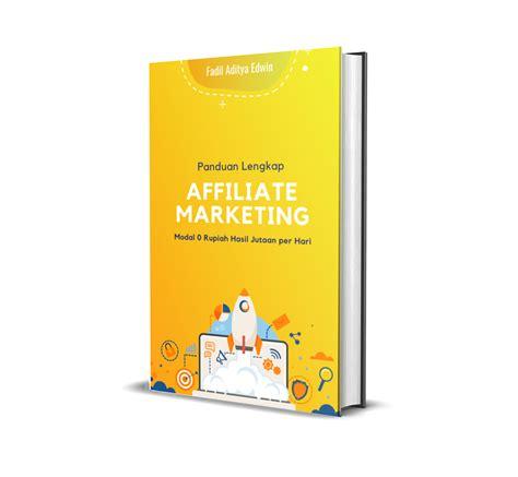 panduan lengkap affiliate marketing blog